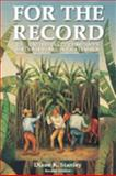 For the Record : The United Fruit Company's Sixty-Six Years in Guatemala, Stanley, Diane K., 9992272201