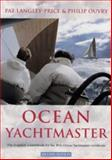 Ocean Yachtmaster : The Essential Coursebook for the RYA Ocean Yachtmaster Certificate, Langley-Price, Pat and Ouvry, Philip, 0713662204