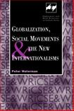 Globalization, Social Movements, and the New Internationalism, Waterman, Peter, 0826452205