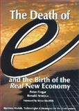 "The Death of ""E"" and the Birth of the Real New Economy : Business Models, Technologies and Strategies for the 21st Century, Fingar, Peter and Aronica, Ronald, 0929652207"