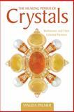 The Healing Power of Crystals, Daniel Armiss, 1475972202