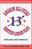 Amazon All-Stars:Thirteen Lesbian Plays, Rosemary Keefe Curb, 155783220X