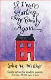 If I Were Starting My Family Again, John M. Drescher, 156148220X