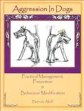 Aggression in Dogs : Practical Management, Prevention and Behaviour Modification, Brenda Aloff, 1929242204