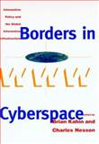 Borders in Cyberspace : Information Policy and the Global Information Infrastructure, , 0262112205
