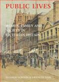 Public Lives : Women, Family, and Society in Victorian Britain, Gordon, Eleanor and Nair, Gwyneth, 0300102208