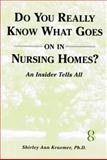 Do You Really Know What Goes on in Nursing Homes?, Shirley Ann Kraemer, 0533162203