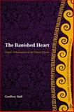 The Banished Heart : Origins of Heteropraxis in the Catholic Church, Hull, Geoffrey, 0567442209
