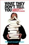What They Don't Tell You : A Survivor's Guide to Biblical Studies, Brown, Michael J., 066422220X