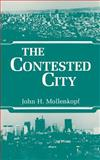 The Contested City, Mollenkopf, John Hull, 0691022208