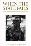 When the State Fails : Studies on Intervention in the Sierra Leone Civil War, , 074533220X
