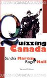 Quizzing Canada, Roger Hall and Sandra Martin, 0888822200