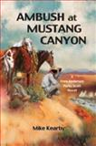 Ambush at Mustang Canyon, Mike Kearby, 0978842200