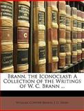 Brann, the Iconoclast, William Cowper Brann and J. D. Shaw, 1146732201