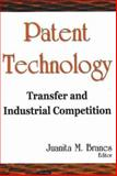 Patent Technology : Transfer and Industrial Competition, Branes, Juanita M., 1600212204