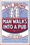 Man Walks into a Pub, Pete Brown, 0330412205