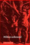 Milton Unbound : Controversy and Reinterpretation, Rumrich, John P., 0521032202