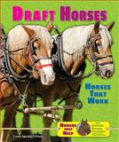 Draft Horses, Loren Spiotta-DiMare, 0766042200