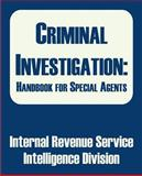 Criminal Investigation : Handbook for Special Agents, Intelligence Division and Internal Revenue Service, 0894992201