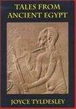 Tales from Ancient Egypt, Tyldesley, Joyce A., 0954762207