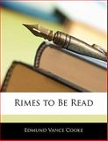 Rimes to Be Read, Edmund Vance Cooke, 1141082209