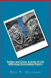 Smiles and Cries: a Book of Life Affirming,Storytelling Poetry, Eric Williams, 1490322205