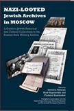 Nazi-Looted Jewish Archives in Moscow : A Guide to Jewish Historical and Cultural Collections in the Russian State Military Archive, , 1589662202