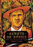 Always on Strike, Arnold Stead, 160846220X