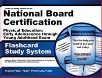 Flashcard Study System for the National Board Certification Physical Education Early Adolescence Through Young Adulthood Exam : National Board Certification Test Practice Questions and Review for the NBPTS National Board Certification Exam, National Board Certification Exam Secrets Test Prep Team, 1610722205