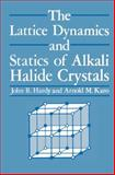 The Lattice Dynamics and Statics of Alkali Halide Crystals, J. R. Hardy and A. M. Karo, 0306402211