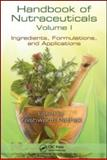 Nutraceuticals Vol. 1 : Ingredients, Formulations, and Applications, Pathak, Yashwant, 1420082213