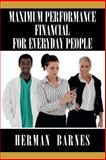 Maximum Performance Financial for Everyday People, Barnes, Herman, 1618562215