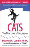 Cats : The Nine Lives of Innovation, Lundin, Stephen C., 0071602216