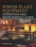 Power Plant Equipment Operation and Maintenance Guide, Kiameh, Philip, 0071772219