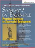 Samba-3 by Example : Practical Exercises to Successful Deployment, Terpstra, John H., 0131472216