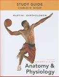 Study Guide for Essentials of Anatomy and Physiology, Martini, Frederic H. and Bartholomew, Edwin F., 0321792211