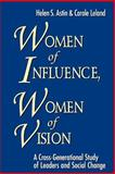 Women of Influence, Women of Vision, 6 X 9 : A Cross-Generational Study of Leaders and Social Change, Astin, Helen S. and Leland, Carole A., 0787952214