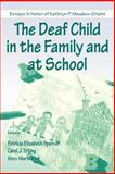 The Deaf Child in the Family and at School : Essays in Honor of Kathryn P. Meadow-Orlans, Meadow-Orlans, Kathryn P. and Spencer, Patricia E., 0805832211