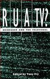 Rua/tv? : Heidegger and the Televisual, , 0909952213