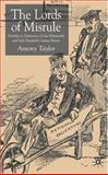 Lords of Misrule : Hostility to Aristocracy in Late Nineteenth and Early Twentieth Century Britain, Taylor, Antony, 1403932212