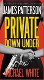 Private down Under, James Patterson and Michael White, 1455582212