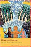 Covering Niagara : Studies in Local Popular Culture, , 1554582210