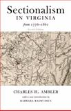 Sectionalism in Virginia from 1776 To 1861, Charles H. Ambler, 1933202211