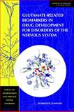 Glutamate-Related Biomarkers in Drug Development for Disorders of the Nervous System : Workshop Summary, Forum on Neuroscience and Nervous System Disorders Staff and Institute of Medicine, 0309212219