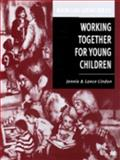 Working Together for Young Children, Lindon, Jennie, 0333662210