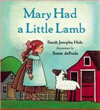 Mary Had a Little Lamb, Sarah Josepha Hale, 039924221X