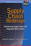 Supply Chain Redesign : Transforming Supply Chains into Integrated Value Systems, Handfield, Robert B. and Nichols, Ernest L., Jr., 0768682215