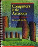 Computers in the Artroom, Greh, Deborah, 0871922215