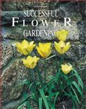 Ortho's Guide to Successful Flower Gardening, Ort, 0897212215