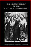 The Hidden History of the Equal Rights Amendment, Hal Draper and Stephen F. Diamond, 1500182214